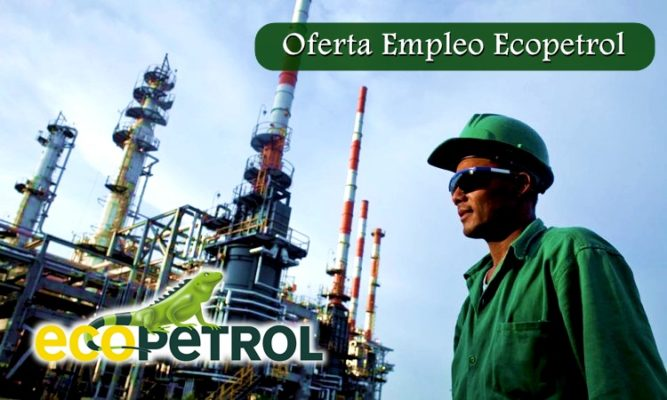 ▷ Oferta Empleo Ecopetrol   ¡Aplica y trabaja ya!